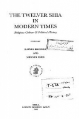 The twelver shia in modern times - religious culture  political history